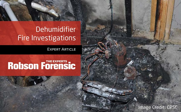 Dehumidifier Fires – Expert Article on Forensic