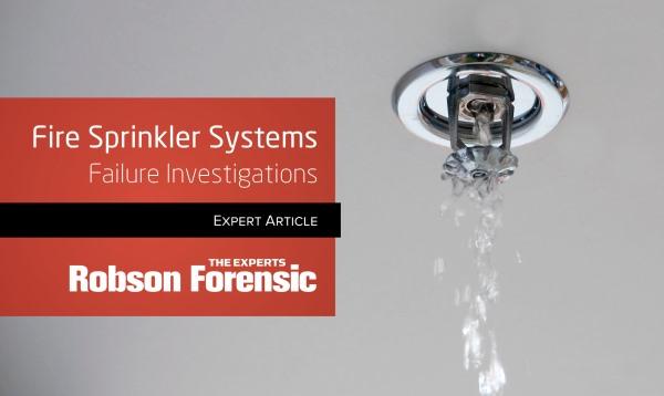 Investigating Fire Sprinkler Systems – Expert Overview