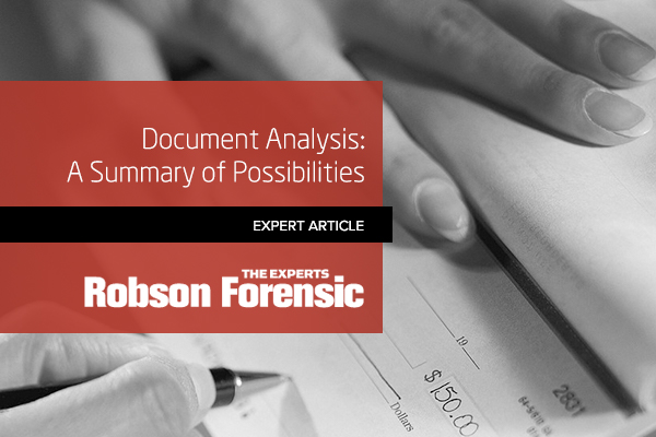 Document Analysis A Summary Of Possibilities Expert Article Robson Forensic