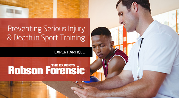 Preventing Serious Injury Death In Sports Training Expert Article Robson Forensic