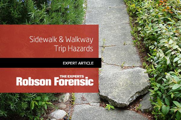 Sidewalk & Walkway Trip Hazards - Expert Article | Robson